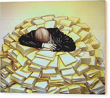 Exhaustive Bureaucracy Wood Print by Paulo Zerbato