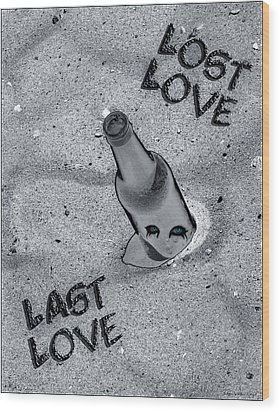 Lost Love Last Love Wood Print by Shelly Stallings
