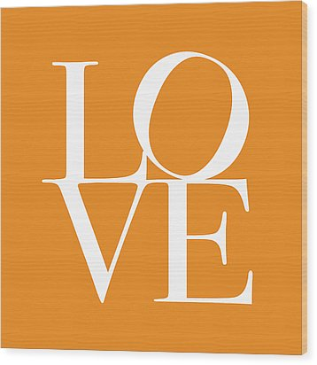 Love In Orange Wood Print