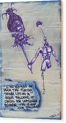 Wasted Time Is Wasted Mind Wood Print by Tai Taeoalii