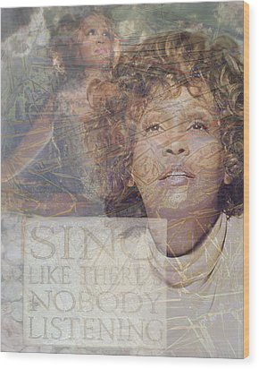 Whitney Houston Sing Wood Print by Cindy Wright