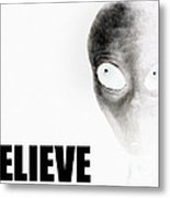 Alien Grey - Believe Inverted Metal Print by Pixel Chimp