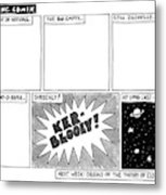 Big Bang Comix Metal Print by Jack Ziegler