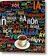 Coffee Language Metal Print by Bedros Awak