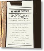 Constitution Death Notice Metal Print by Joe Jake Pratt