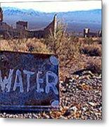 Ghost Town - No Water Metal Print by Maria Arango Diener