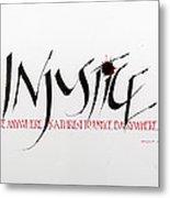 Injustice Metal Print
