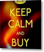 Keep Calm And Buy Gold Metal Print