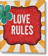 Love Rules Metal Print