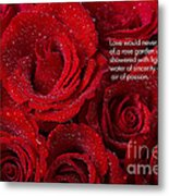 Love Would Never Be A Promise Of A Rose Garden Metal Print by James BO  Insogna