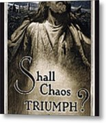 Shall Chaos Triumph - W W 1 - 1919 Metal Print by Daniel Hagerman