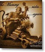 The Mummy Rides In Halifax Metal Print