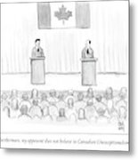 Two Candidates For Prime Minister Of Canada Metal Print by Paul Noth