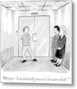 Whoops - I Accidentally Pressed 'elevator Pitch.' Metal Print by Tom Toro