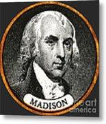 James Madison, 4th American President Metal Print