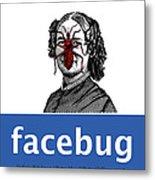 Facebug For Women Metal Print