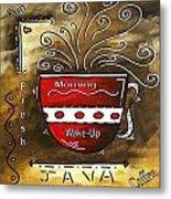 Fresh Java Original Painting Metal Print by Megan Duncanson