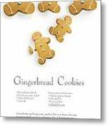 Gingerbread Men Cookies Against Cookie Receipe Metal Print