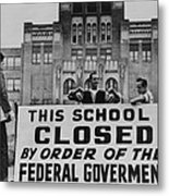 Little Rock Central High Was Closed Metal Print by Everett