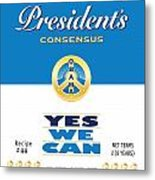 President Obama Yes We Can Soup Metal Print by NowPower -