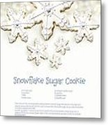 Snowflake Sugar Cookies With Receipe  Metal Print by Sandra Cunningham
