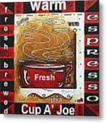 Warm Cup Of Joe Original Painting Madart Metal Print by Megan Duncanson