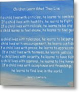 33- Children Learn What They Live Metal Print