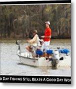 A Bad Day Fishing . . . Metal Print