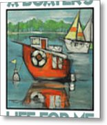 A Boaters Life Poster Metal Print