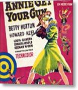 Annie Get Your Gun, Betty Hutton, 1950 Metal Print