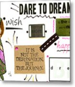 Dare To Dream Metal Print