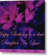 Daughter-in-law Birthday Card        Chrysanthemum Metal Print