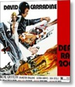 Death Race 2000, From Left Simone Metal Print by Everett