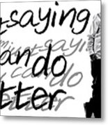 Drake - Do Better By Gbs Metal Print
