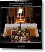 Eucharist I Am The Bread Of Life Metal Print