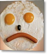 Fried Breakfast Of Eggs And Sausage Made Into A Frowning Face Metal Print