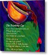 Friendship Cup Metal Print