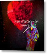 Heartistically Yours Metal Print