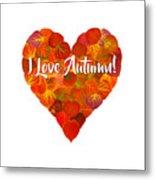 I Love Autumn Red Aspen Leaf Heart 1 Metal Print