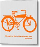 I Thought Of That While Riding My Bike Metal Print