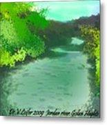 Jordan River.golan Heights Metal Print