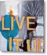 Live It Up Metal Print