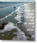 Peace I Leave You Metal Print by Sheri McLeroy