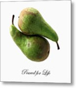 Peared For Life Metal Print