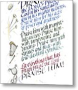 Praise The Lord Metal Print by Judy Dodds