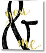 Text Art Just You And Me Metal Print