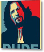 The Dude Abides Metal Print by Christian Broadbent