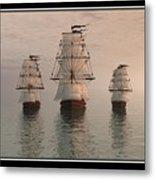 The Three Ships Metal Print