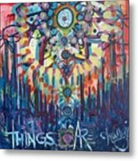 Things Are Changing Metal Print