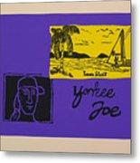 Yankee Joe Metal Print